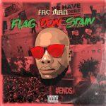 MUSIC: Fac Man – Flag Don Stain