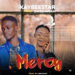 MUSIC: Kaybeestar Ft Dassianah – Mercy
