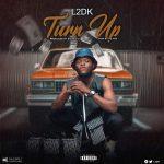 MUSIC: L2DK – Turn Up | @l2dk1
