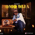 MUSIC: Topsky – Omo 9ija
