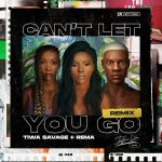AUDIO+VIDEO: Stefflon Don – Can't Let You Go (Remix) Ft. Rema, Tiwa Savage