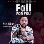MUSIC: Mr Rise – Fall For You