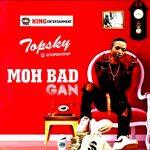 MUSIC: Topsky Ft. Ibeji Music – Moh Bad Gan