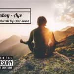 MUSIC: Zionboy – Aye