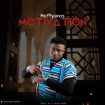 MUSIC: Maffyamos – Motivation