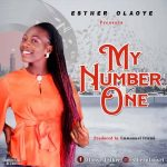 MUSIC: Esther Olaoye – My Number One