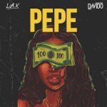 MUSIC: L.A.X Ft. Davido – PEPE
