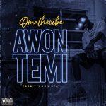 MUSIC: OMATheVibe – Awon Temi